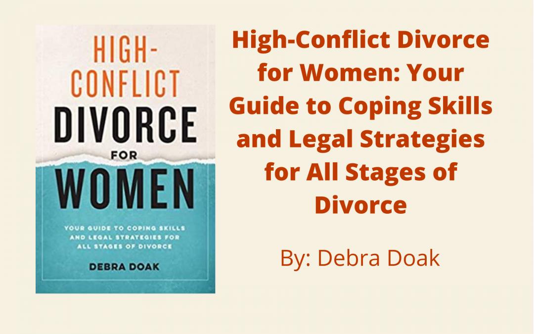 High-Conflict Divorce for Women by Debra Doak