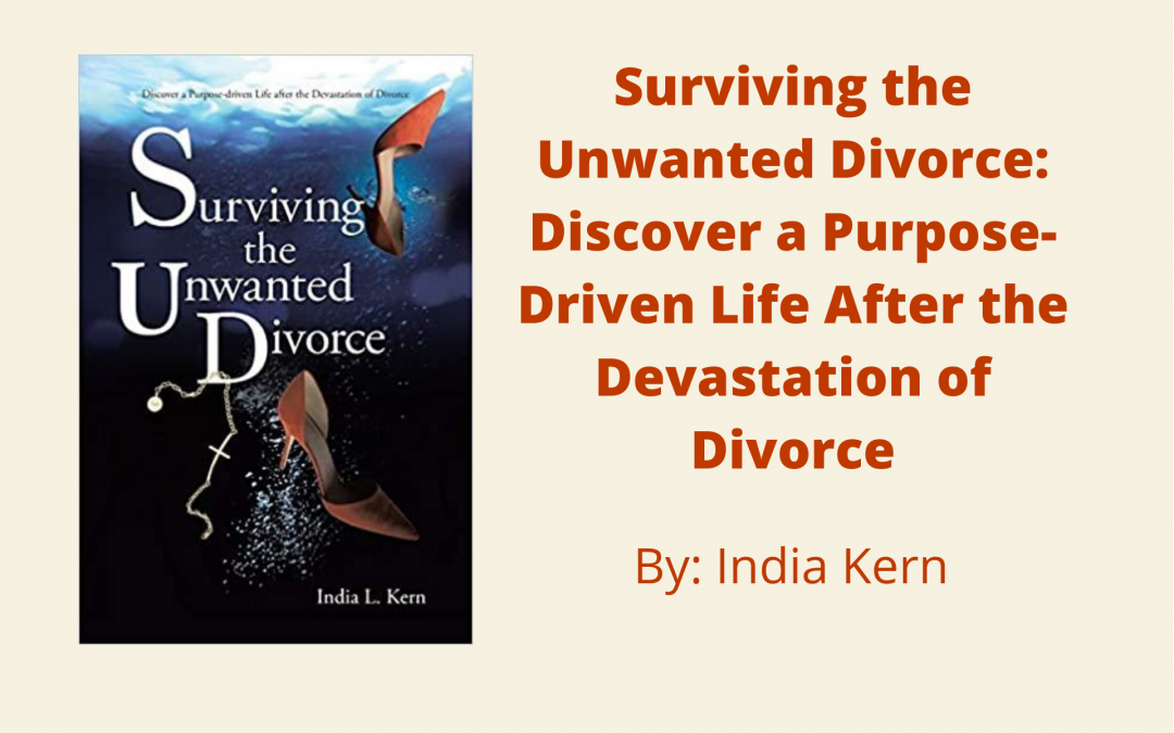 Surviving the Unwanted Divorce by India Kern