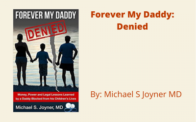 Forever My Daddy: Denied by Michael S Joyner MD