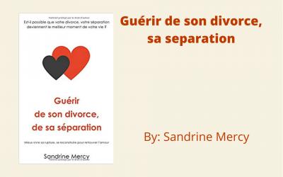 Guérir de son divorce, sa séparation by Sandrine Mercy