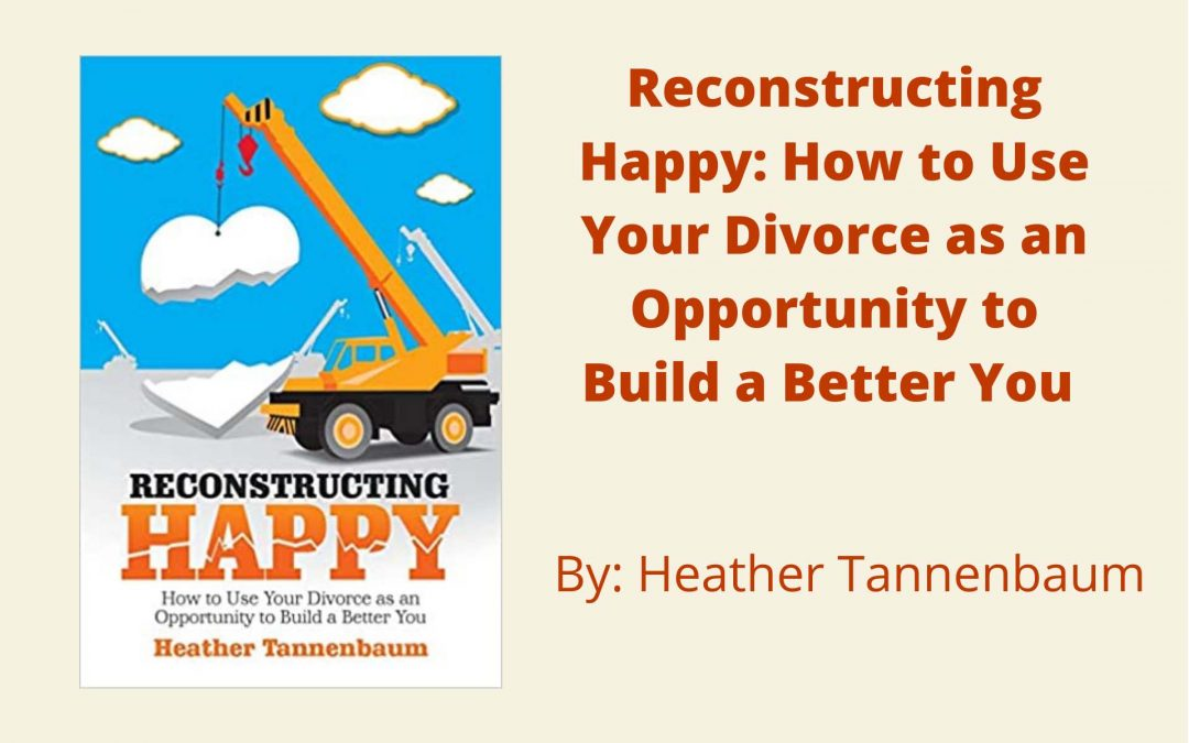 Reconstructing Happy by Heather Tannenbaum